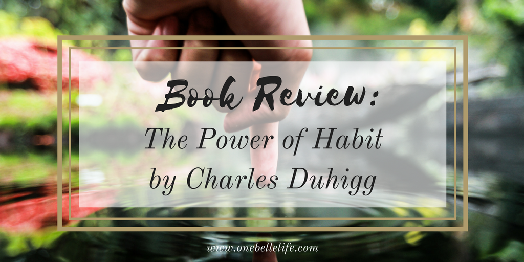 Book Review: The Power of Habit - One Belle Life - habit